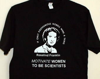 Unisex T-shirt, Motivate Women to be Scientists, Rosalind Franklin