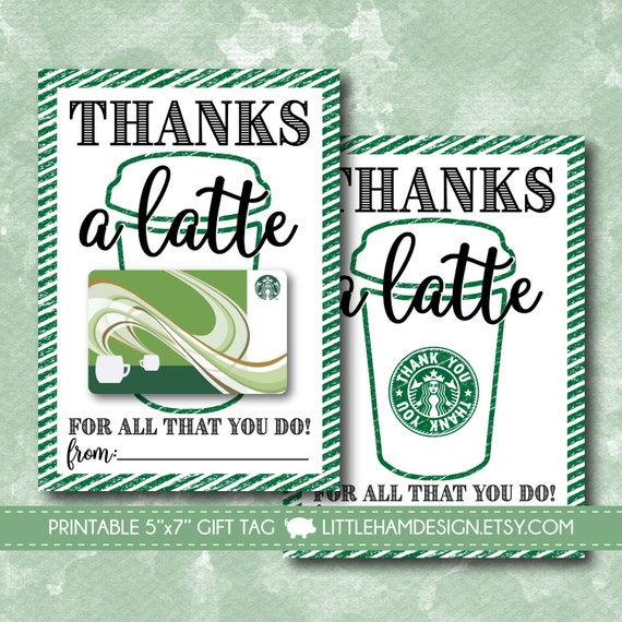 Printable Thanks A Latte Thank You Card Starbucks Gift Card Etsy