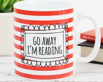 Go Away I'm Reading, Red Reader Mug, Book Lover Gift, Literary Gifts, Bookish Gifts, Bookworm Gift, Reader Gift, Literary Mug, Mug Gifts