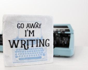 Gifts for Writers ~ Go Away I'm Writing ~ Marble Coaster ~ Hand Decorated Stone Coaster ~ Writer Gift ~ Novelist Gift ~ Authors ~ NaNoWriMo