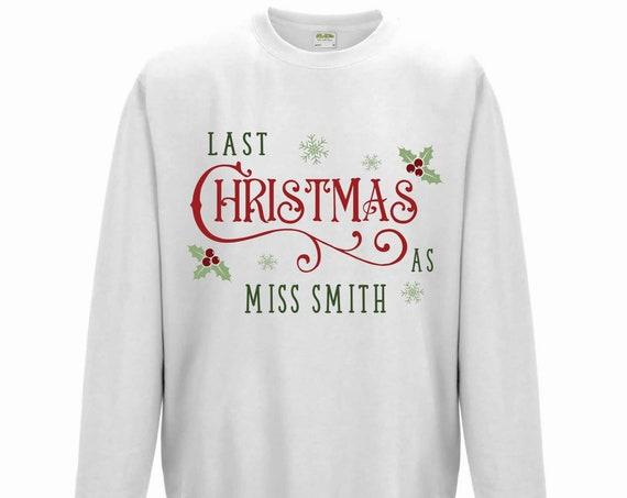 Personalised Last Christmas as a miss Sweatshirt, Bride to be Christmas Jumper, 2022 Bride, Engagement gifts, Christmas tree jumper