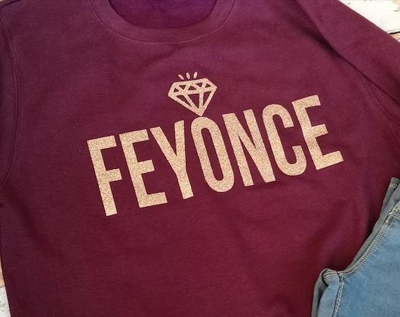 Feyonce sweatshirt