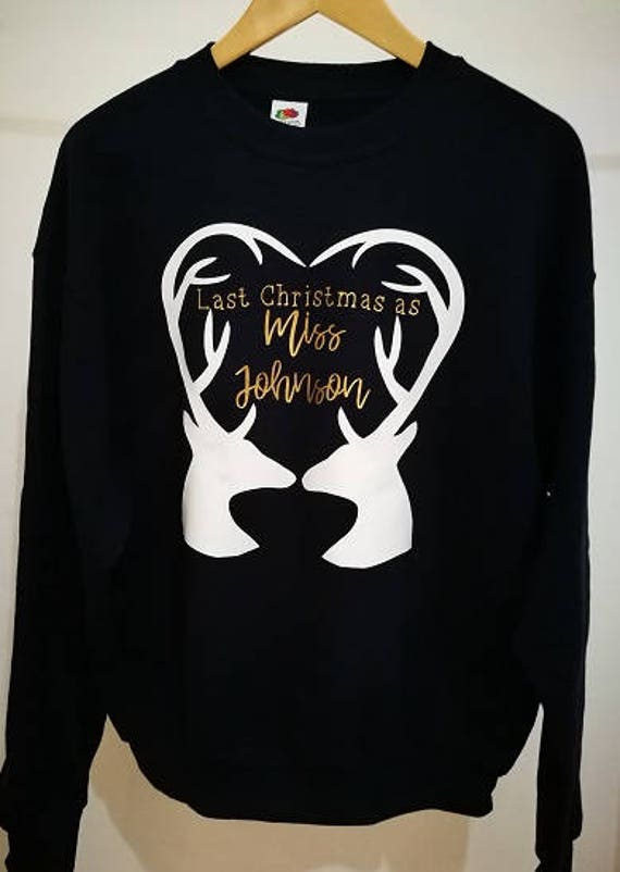 Last Christmas as a miss, Christmas Jumper, Personalised, Stag, wife to be gift, Engagement gift, gifts for her, fiancée gift, Miss to Mrs