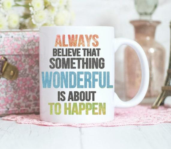 Quote mug, inspirational Quotes, birthday gift, gifts for her, coffee mug, tea mug, stocking filler,Gifts for him, ceramic mug design