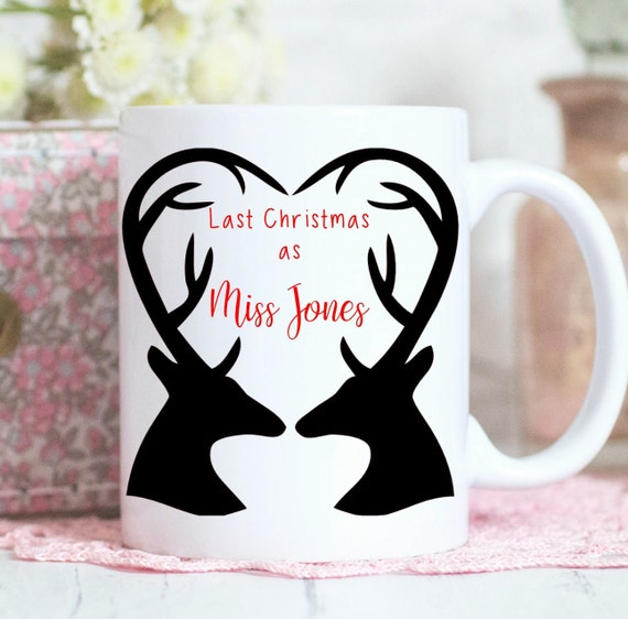 Personalised last Christmas as a miss Mug, Bride to be, Christmas mug, stags, bride gift, engagement gift, Christmas gift
