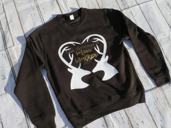 Last Christmas as a Miss Sweatshirt, Personalised Christmas Jumper, wifey gift