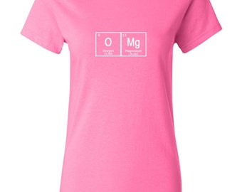OMG - Women's T-shirt Periodic Table Chemistry Shirt White Blue Pink Shirt Nerd apparel tee graphic Science geek chemical 0063