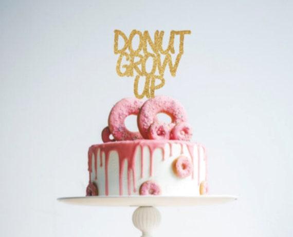Tremendous Donut Grow Up Cake Topper Donut Grow Up Donut Theme Donut Etsy Funny Birthday Cards Online Benoljebrpdamsfinfo