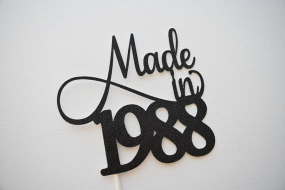 Made In 1988 Cake Topper Dirty 30