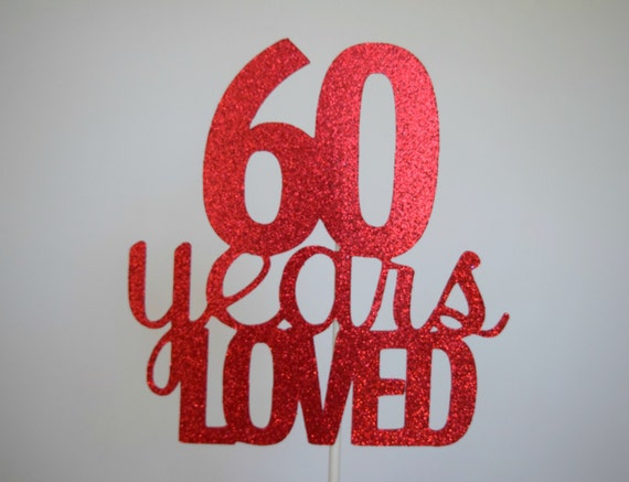 60th Birthday Cake Topper Anniversary 60 Years Loved Glitter Personalized Age
