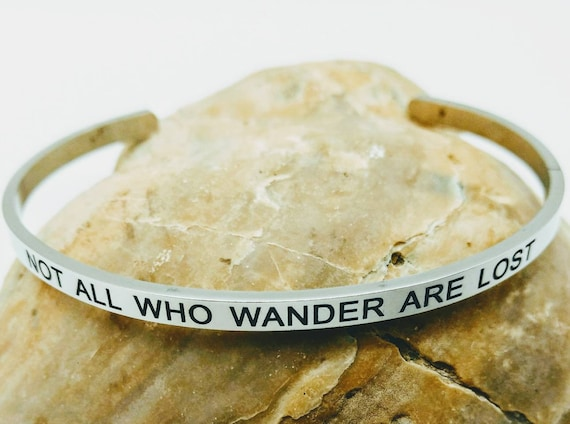Inspirational Not All Who Wander Are Lost Engraved Bangle Cuff Bracelet Stainless Steel Word Mantra Silver Travel Nomad Camping RV Gift