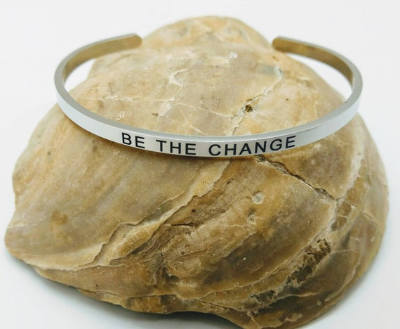 Inspirational Be The Change Engraved Bangle Cuff Bracelet Stainless Steel Word Mantra Silver Christian Activist Gift Mom Daughter Sister