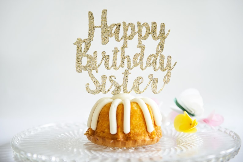 Happy Birthday Sister Cake Topper Glitter Party Decorations Etsy