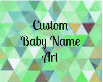 Custom Baby Name Art