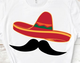 Sombrero with Mustache Svg Sombrero Svg Cinco de Mayo Svg Mexican Hat Mexico Svg Eps Dxf Png Fiesta Svg For Cricut Silhouette Shirt design