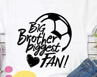 Big Brother Svg Soccer SVG Biggest Fan printable Sublimation shirt design soccer Sports Team Sibling cut file sis brother shirt