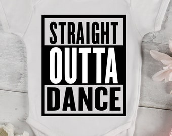 Straight Outta Dance SVG, Straight Outta svg Dancing Class  Straight Out of Cut Files Cricut, Silhouette Studio. Iron on