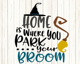 Witch SVG, Home is where you park your broom Cut File Halloween Sign Svg, Saying, EPS, Studio, Dxf, SVG Cricut, Silhouette, Cuttable