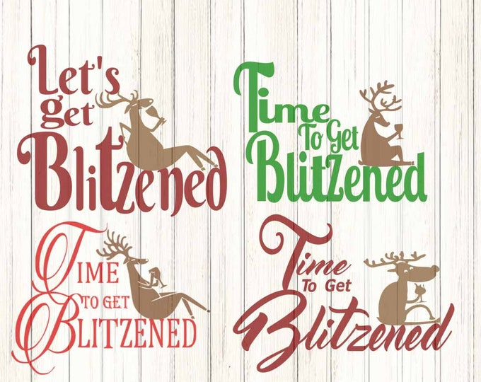 Christmas Reindeer Time to get Blitzened SVG,EPS Png Dxf,digital download files for Silhouette Cricut, vector Clip Art graphics