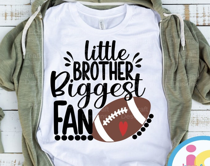 Little Brother Biggest Fan Football Svg, Football Brother Svg, Football Cheer Svg, Football Bro, Boy Shirt Svg eps dxf png Cricut Silhouette