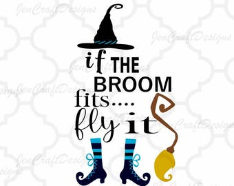 Witch SVG, If The Broom Fits Fly It Cut File Halloween Svg, Halloween Sign Svg, Saying, EPS, Studio, Dxf, SVG Cricut, Silhouette, Cuttable