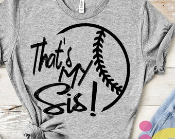 Baseball SVG, That's my Sis Biggest Fan svg, Brother Sister Biggest Fan, Softball Fan shirt design, Baseball cut file, sis, sister shirt