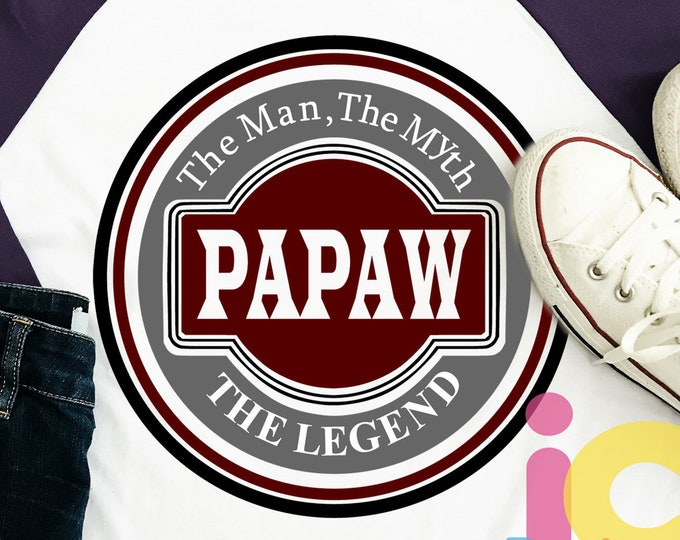 Papaw Svg, The Man The Myth The Legend Fathers Day SVG, Father, Daddy SVG, DXF, Eps  Cricut Files, Silhouette Studio, Digital Cut Files