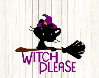 Witch Please SVG, Black Cat SVG, Hat  Trick or treat Halloween Svg Legs, october fall svg, Cut File svg, dxf, png Silhouette Cricut