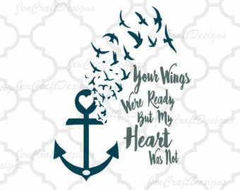 Your Wings Were Ready But My Heart Was Not SVG,EPS,Ai,Jpeg, Png,DXF,Silhouette Cricut Design Space, vector Clip Art Vinyl Cutting Machines