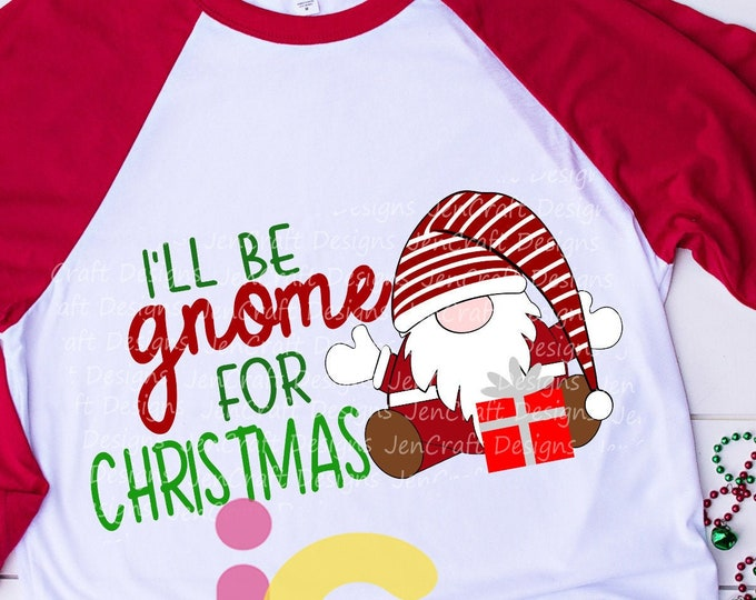 Christmas Gnome svg, I'll be gnome for Christmas svg, Merry Christmas gnome, SVG, EPS, DXF, Png Digital Cut file, Sublimation Print design
