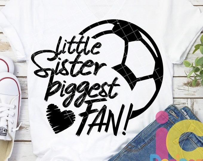 Little Sister Svg Soccer SVG Biggest Fan printable Sublimation shirt design soccer Sports Team Sibling cut file sis brother shirt