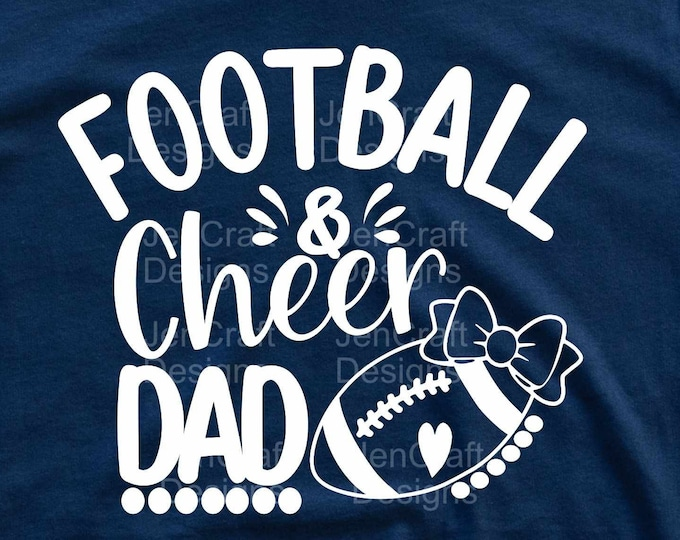 Cheer Football svg dad Svg, Football and Cheer dad Svg, Cheer dad Life Svg, eps, dxf, png cut files cricut, silhouette sublimation
