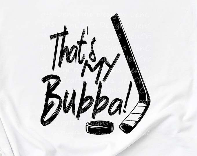 Hockey SVG, That's my Bubba Biggest Fan svg, Brother Biggest Fan shirt design Hockey cut file, sis, sister svg, Eps, Dxf, Png Cricut