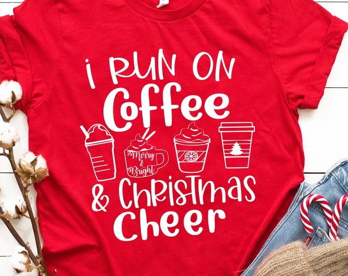 I Run on Coffee and Christmas Cheer Svg, Christmas Svg, funny Christmas Shirt design, Christmas Svg, Eps, Dxf, Png File Cricut, Silhouette