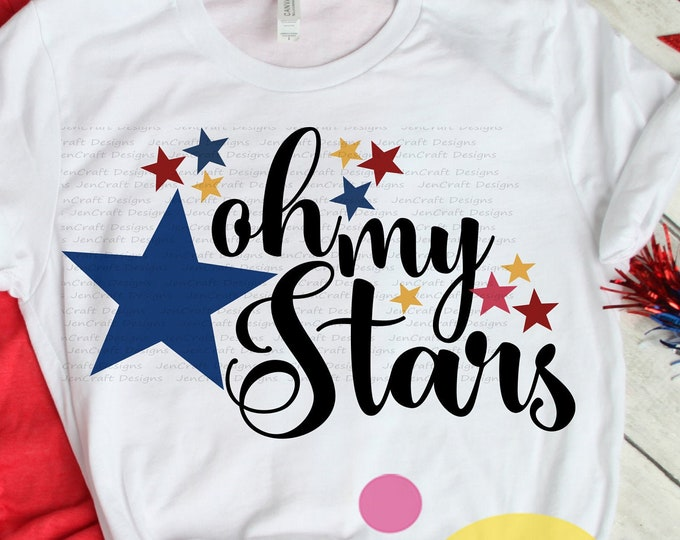 4th of July Oh my stars svg, July 4th cut file Patriotic, Fourth of July, Independence day, Flag, Digital sublimation SVG, Eps, Dxf, png