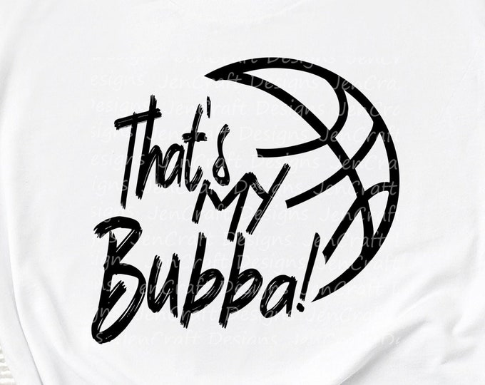 Basketball SVG, That's my Bubba Biggest Fan svg, Brother Biggest Fan shirt design Basketball cut file, sis, sister svg, Eps, Dxf, Png Cricut