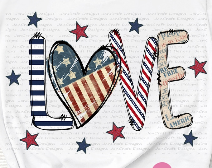Patriotic LOVE Png, July 4th, Fourth of July, Independence Day Png, USA, Flag, Digital Sublimation Design download