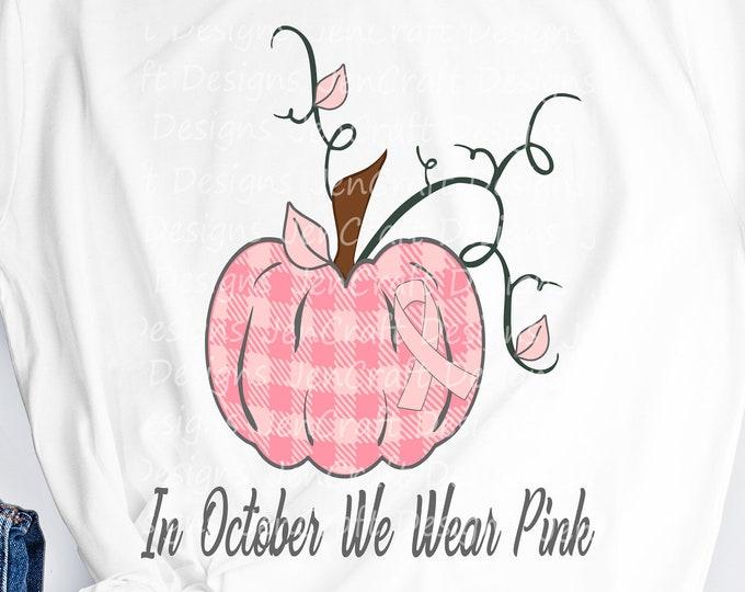 In October We Wear Pink svg Pumpkins svg Breast Cancer awareness SVG DXF PNG Eps Clip Art Cut File Silhouette, Cricut, Sublimation Printing