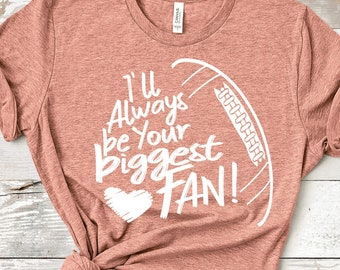 I'll always be your Biggest Fan svg, football SVG, Biggest Fan, football Fan shirt design, footballl cut file, sis, sister shirt