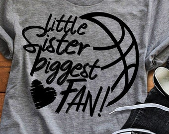 Basketball SVG, Little Sister Biggest Fan, Basketball Fan shirt design, Basketball cut file, sis, sister shirt