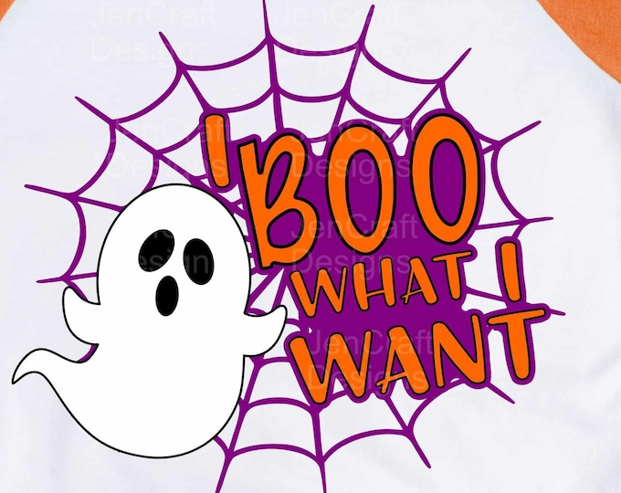 Halloween Svg, I Boo What I want Ghost svg, Spoky Ghoul fall autumn svg, SVG, EPS, Dxf, Png, cut file for Cricut, Silhouette digital design