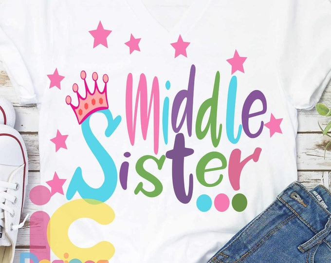 Middle Sister SVG EPS DXf cut file set, Printable Png, Cricut Design Space Silhouette Studio Digital Cut Files, Sibling