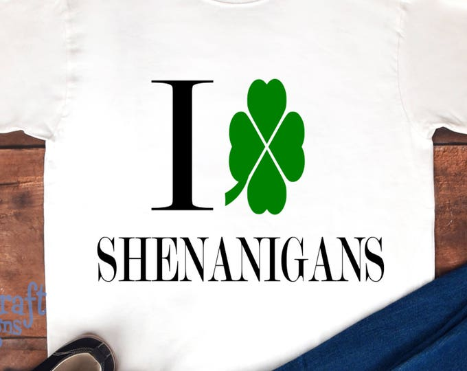St. Patricks Day SVG I Love Shenanigans SVG cutting file, clover cutting file for silhouette,  cricut, svg dxf png eps Shenanigans SVG