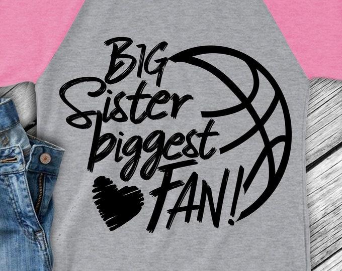 Basketball SVG, Big Sister Biggest Fan, Basketball Fan shirt design, Basketball cut file, Basketball sis, brother shirt