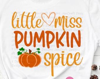 Little Miss Pumpkin Spice SVG Fall Svg Pumpkin SVG Fall Autumn Svg Thanksgiving Print Digital Design SVG, Eps, Dxf, Png Print cut file