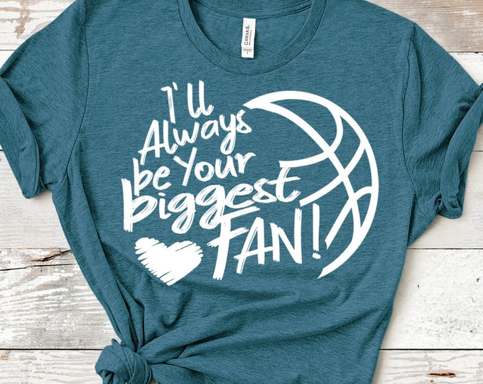 I'll always be your Biggest Fan svg, Basketball SVG, Biggest Fan, Basketball Fan shirt design, Basketball cut file, sis, sister shirt