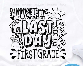 1st First Grade Last day svg Typography Last Day of School svg Summer Time Vacation SVG Sublimation Png Graduation EPS Student Eps Dxf