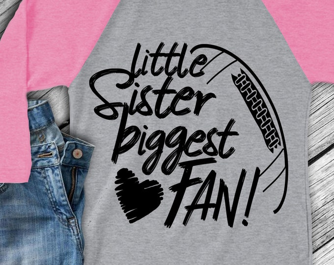 Football SVG, Football Sister Svg, Little Sister Biggest Fan, Football Fan shirt design, football cut file, football sis, sister shirt