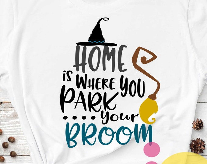 Home is where you park your broom svg Witch SVG, Cut File Halloween Sign Svg, Saying, EPS, Studio, Dxf, SVG Cricut, Silhouette, Cuttable