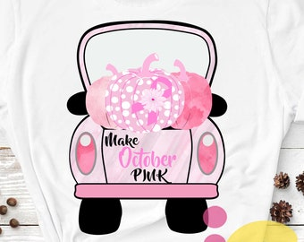 Pink Pumpkin Vintage truck Sublimation transparent Make October Pink, In October we wear PINK PNG file, pumpkin PNG, printable shirt design
